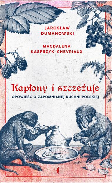 Kaplony I Szczezuje Opowiesc O Zapomnianej Kuchni Polskiej
