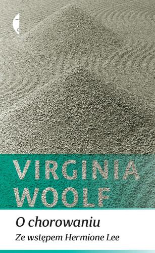 Virginia Woolf, O chorowaniu