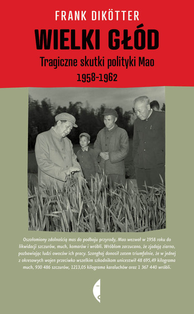 <em>WIELKI GŁÓD  TRAGICZNE SKUTKI POLITYKI MAO 1958–1962</em>